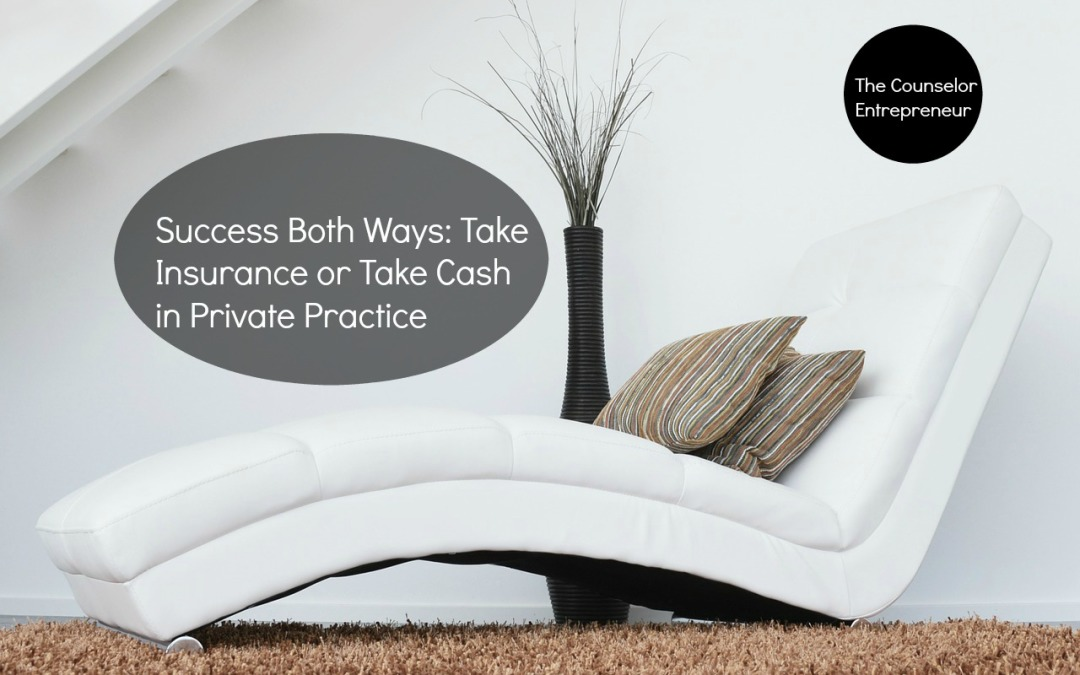 Success Both Ways: Take Insurance or Take Cash in Private Practice